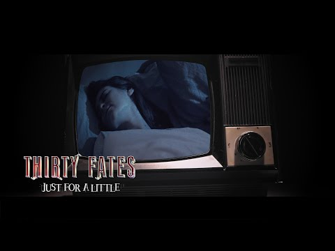 THIRTY FATES - Just for A Little (Official Music Video)