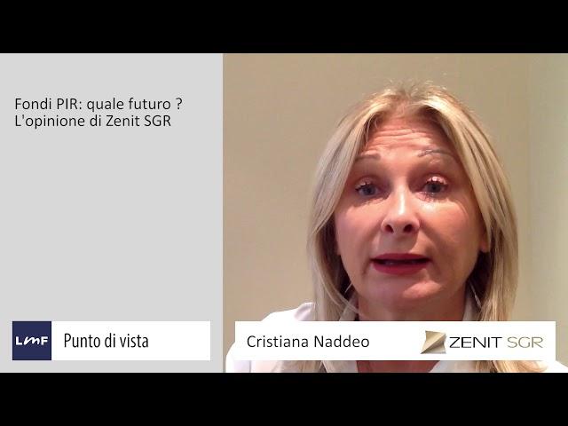 Fondi PIR: quale futuro? - Cristiana Naddeo (Zenit SGR)