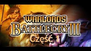 #1 Warlords Battlecry 3 (Multiplayer) - Część 1