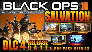 BO3 SALVATION DLC PACK #4 Release Date & Details! 2 Map REMAKES &