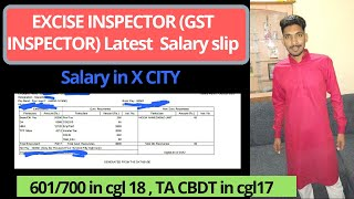 EXCISE INSPECTOR Latest salary slip ( GST Inspector )   Salary in X CITY   ssc cgl