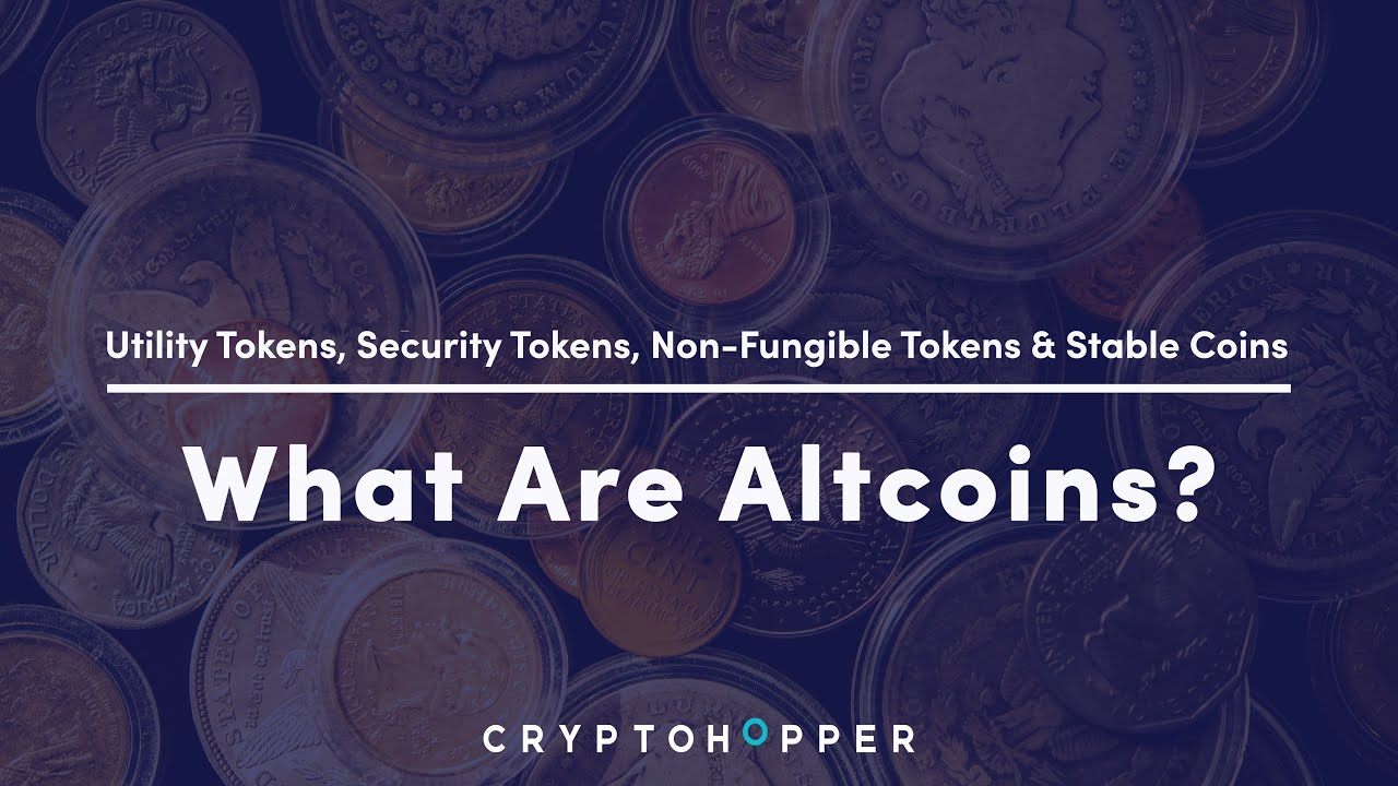 What are Altcoins? - Utility Tokens, Security Tokens, Non-Fungible Tokens & Stable Coins