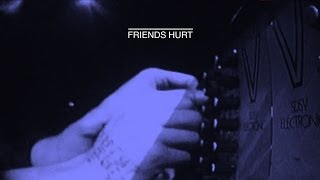 PXTK - FRIENDS HURT (LIVE) - WE ARE THE CITY