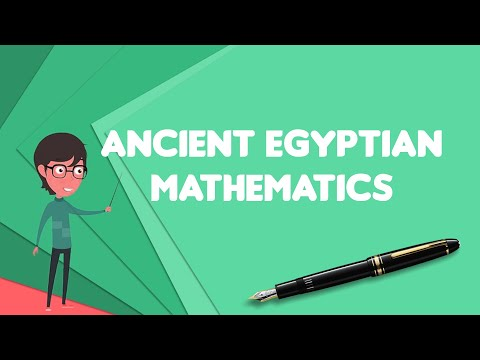 What Is Ancient Egyptian Mathematics?, Explain Ancient Egyptian Mathematics