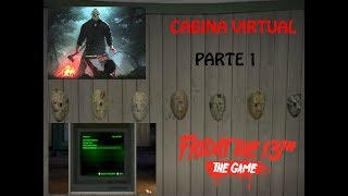 FRIDAY THE 13th: THE GAME(CABINA VIRTUAL)PARTE 1