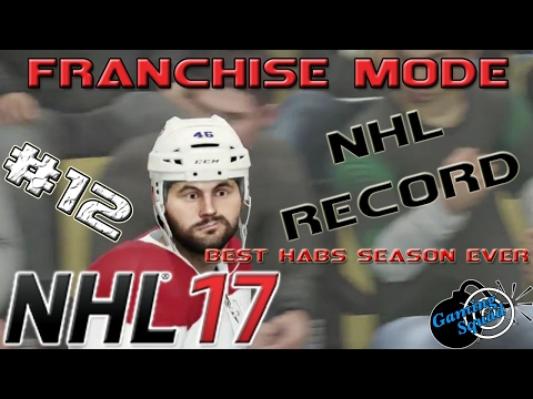 CAN WE BEAT THE NHL RECORD?? - NHL 17 - Franchise Mode - Montreal Canadiens- EP 12