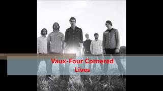Watch Vaux Four Cornered Lives video