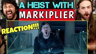 A Heist With MARKIPLIER - REACTION!!!