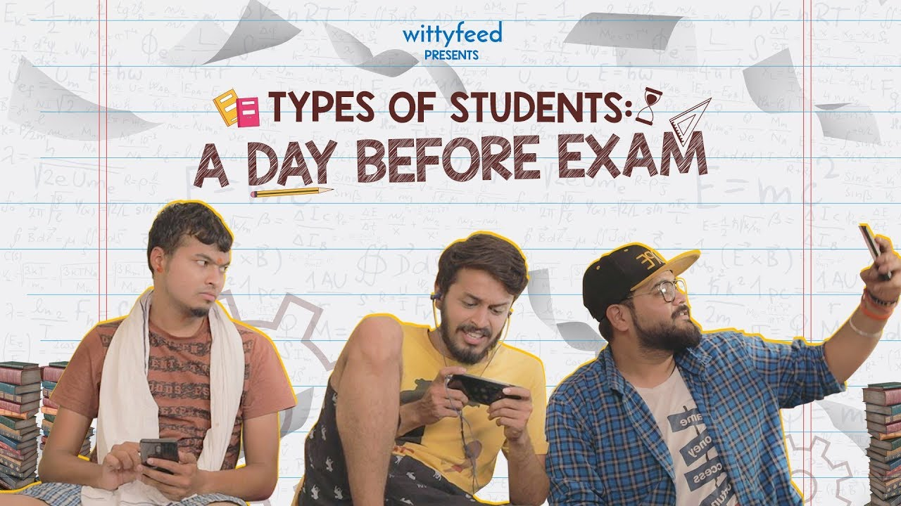 Download Types Of Students A Day Before Exam | Exam Special | WittyFeed