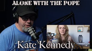 Alone With The Pope #34 - Kate Kennedy