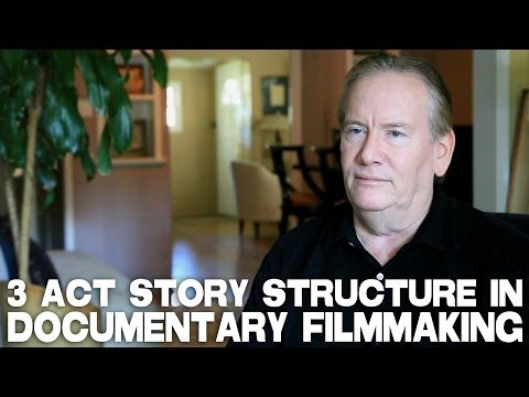 3 Act Story Structure In Documentary Filmmaking by Kevin Knoblock