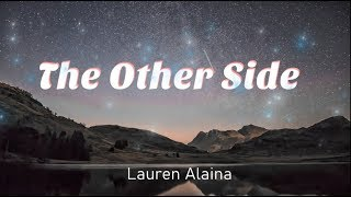 THE OTHER SIDE (Lyrics) - Lauren Alaina