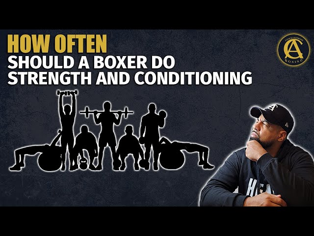 How Often Should a Boxer Do Strength and Conditioning? [ Must Watch! ]