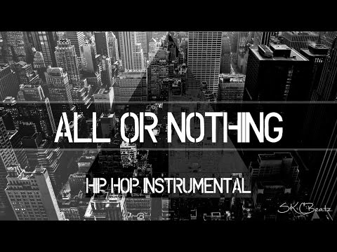 Hip Hop | Rap | Instrumental | ALL or NOTHING | Hard / Emotional / Motivational | SKCBeatz