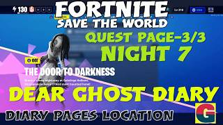 THE DOOR TO DARKNESS-DEAR GHOST DIARY-NIGHT 7:QUEST PAGE-3/3 /FORTNITE STW
