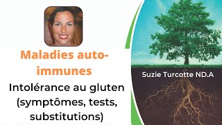 Intolérance au gluten (symptômes, tests, solutions, substitutions)