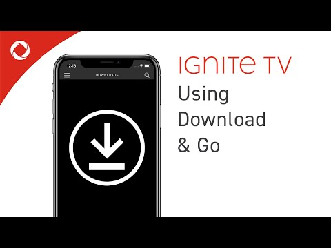 How To Use Download & Go On The Ignite TV App