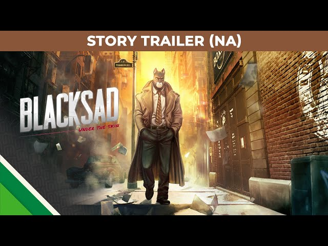 Blacksad: Under the Skin | Story Trailer ESRB | Microïds, Pendulo Studios & YS Interactive