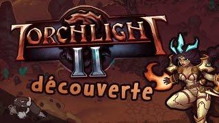 [FR] TORCHLIGHT 2 - DECOUVERTE d