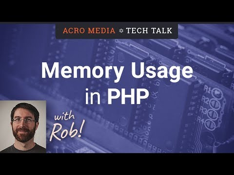 Tech Talk: Memory Usage In PHP - Dealing With Arrays