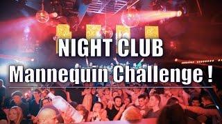 Night Club Mannequin Challenge !
