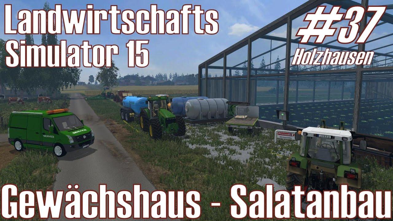 LS15 I Holzhausen #37 ★ Gewächshaus Salatanbau ★ Landwirtschafts Simulator  15 [Deutsch/HD]