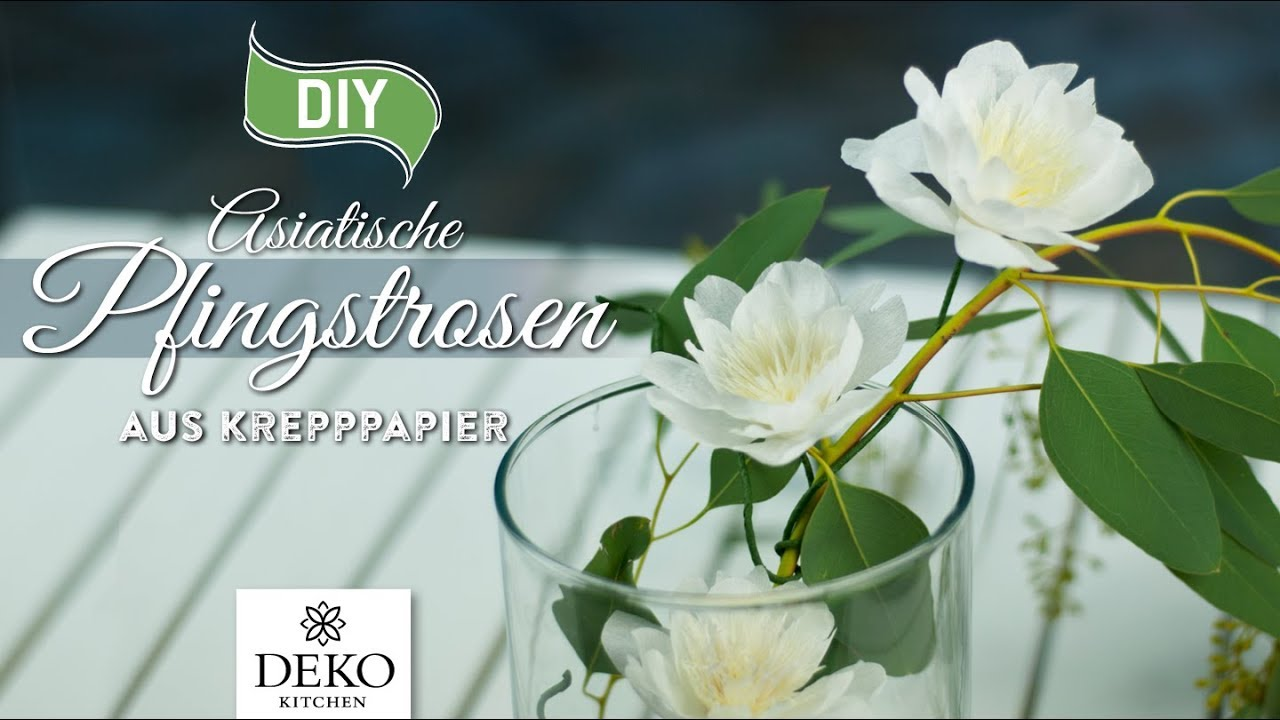 Diy fr hlingsdeko mit asiatischen pfingstrosen aus krepppapier how to deko kitchen youtube - Youtube deko kitchen ...