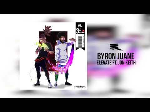 Byron Juane - Elevate ft. Jon Keith (Official Audio)