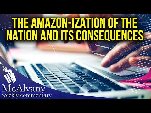 The AMAZON -ization of the Nation and its Long-Term Consequences | McAlvany Commentary 2017
