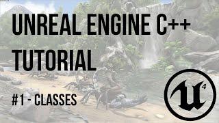 Unreal Engine C++ Tutorial - Episode 1: Classes