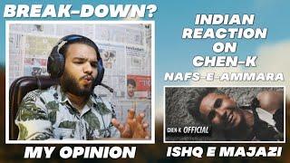 INDIAN REACTION ON CHEN-K - Nafs e Ammara (Official Video) | Intro | Urdu Rap | ISHQ E MAJAZI | TCRH