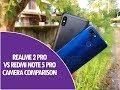 Realme 2 Pro vs Redmi Note 5 Pro Camera Comparison