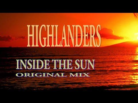 HIGHLANDERS - INSIDE THE SUN (ORIGINAL MIX)