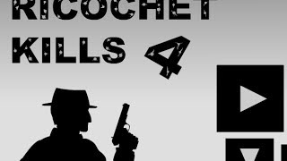 RICOCHET KILLS 4 Level 1-14 Walkthrough