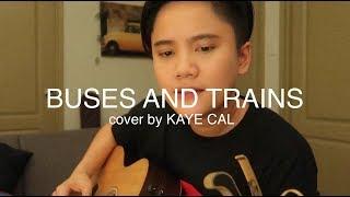 Buses And Trains Bachelor Girl KAYE CAL Acoustic Cover.mp3