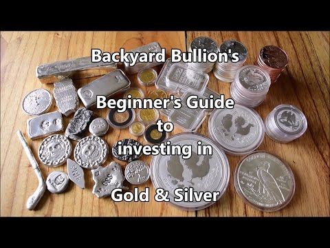 Backyard Bullion's Beginner's Guide to Investing in Gold & Silver - Part 1!