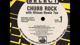 Chubb Rock With Hitman Howie Tee - DJ Innovator instr. (12 Version)