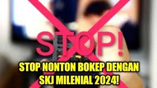 WAJIB VIRALKAN! STOP NONTON BOKEP DENGAN SKJ MILENIAL 2024! (25/03/2019)