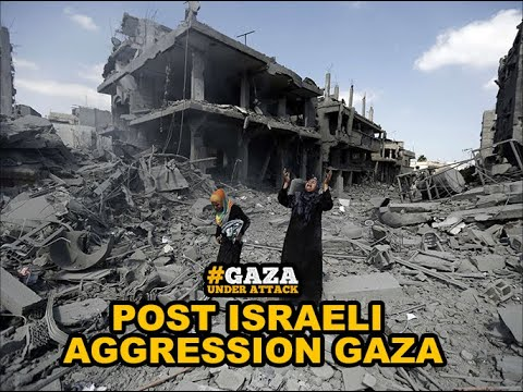 Post Israeli aggression Gaza