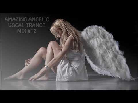 AMAZING ANGELIC VOCAL TRANCE MIX #12