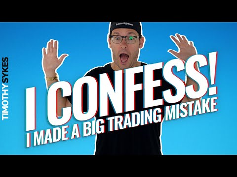 I Confess! I Made a Big Trading Mistake.