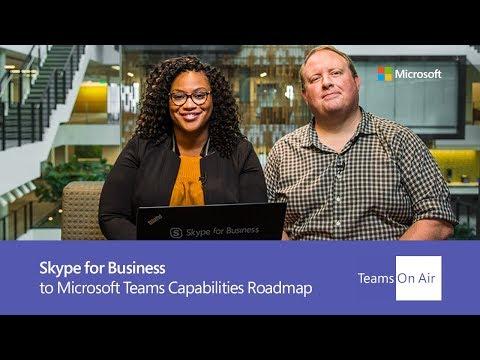 Teams On Air: Ep. 55 Skype for Business to Microsoft Teams Capabilities Roadmap