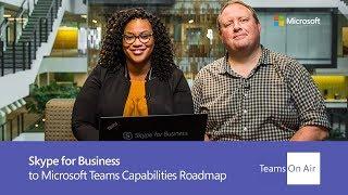 The Skype to Microsoft Teams Journey - Capabilities Roadmap