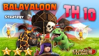 Clash of Clans TH10 BALAVALOON | LAVALOON ATTACK STRATEGY-QW-BABY DRAGON