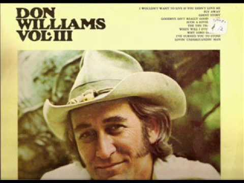 Don Williams ~ I Wouldn't Want To Live (If You Didn't Love Me)