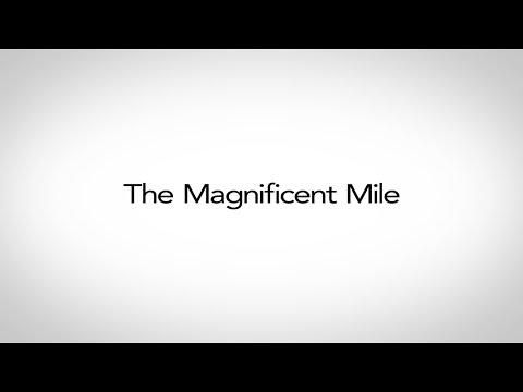 The Magnificent Mile (Short Documentary)