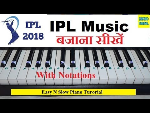 IPL Music (Tune) Tutorial On Piano With Notations, Easy N Slow