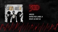 Migos - Intro No Label II (ft. DJ Ray G) | 300 Ent (Official Audio)