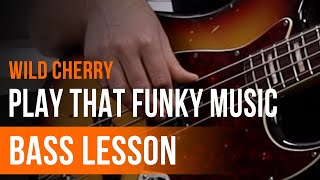 Wild Cherry - 'Play That Funky Music' Full Song Tutorial for Bass