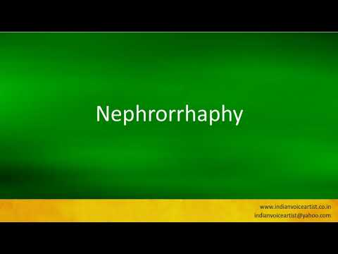 """Download Pronunciation of the word(s) """"Nephrorrhaphy""""."""